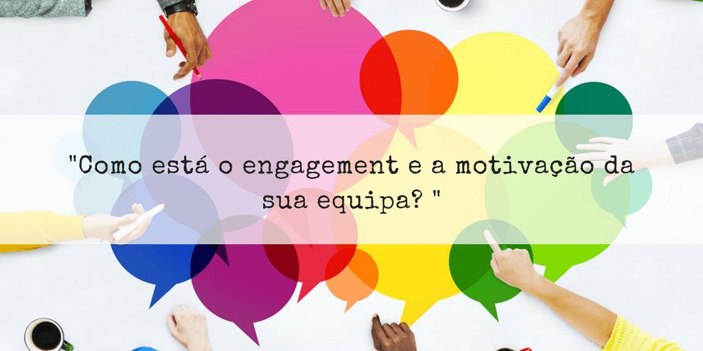 _Como está o engagement e a motivação da sua equipa_ _